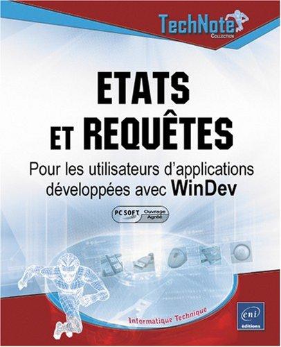 Etats et requêtes : Pour les utilisateurs d'applications développées avec WinDev