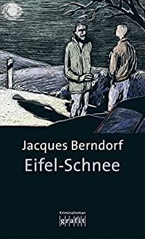 Eifel-Schnee: Der 4. Siggi-Baumeister-Krimi (Eifel-Krimi) von [Berndorf, Jacques]