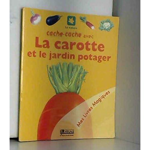 Cache-cache avec la carotte et le jardin potager (Mes livres magiques)