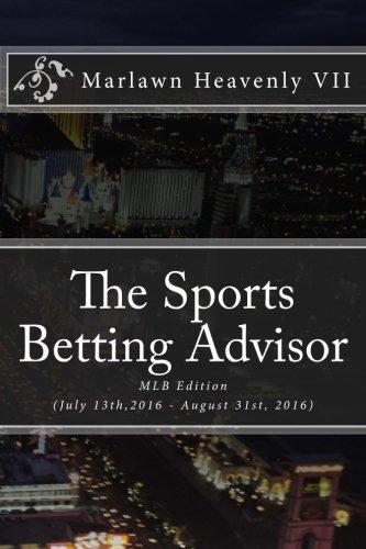 The Sports Betting Advisor: MLB Edition (July 13th,2016 - August 31st,2016): Volume 26 (SBA Sharks) por Marlawn Heavenly VII