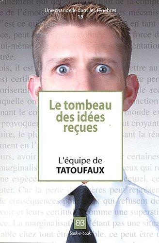 Le tombeau des idées reçues par Tatoufaux