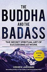 The Buddha and the Badass: The Secret Spiritual Art of Succeeding at Work (English Edition)