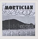 Mortician: No War & More (Audio CD)