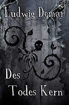 Des Todes Kern (German Edition) by [Demar, Ludwig]