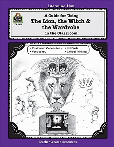 A Guide for Using The Lion, the Witch & the Wardrobe in the Classroom (Literature Units) by Shepherd, Michael Published by Teacher Created Resources Tch edition (2000) Paperback