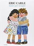 Amici per sempre. Ediz. illustrata