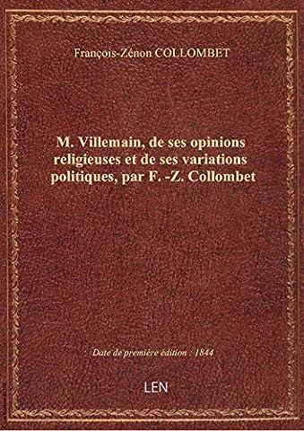 M Villemain - M. Villemain, de ses opinions religieuses et