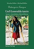 Unterwegs in Nicaragua - Und Esmeralda tanzte: Szenen, Geschichten, Reiseerlebnisse - Monika Höhn
