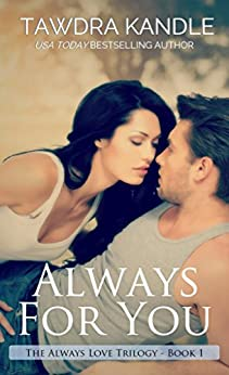 Always For You (Always Love Romances Book 1) by [Kandle, Tawdra]