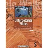 Unforgettable Walks: Die 30 schönsten Wanderungen, die Sie unternommen haben sollten