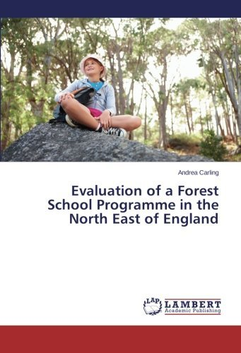 evaluation-of-a-forest-school-programme-in-the-north-east-of-england-by-andrea-carling-2013-10-28