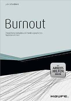 Burnout-mit Arbeitshilfen Online: Präventionsstrategien und Handlungsoptionen für Unternehmen (Haufe Fachbuch)
