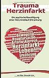 Trauma Herzinfarkt: Die psychische Bewältigung einer Herz-Kreislauf-Erkrankung bei Amazon bestellen