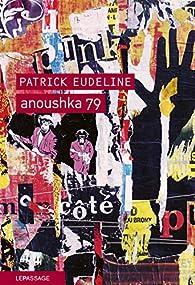 Anoushka 79 par Patrick Eudeline