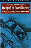 Trapped at Pearl Harbor: Escape from Battleship Oklahoma (Bluejacket Books) by Stephen Young (2013-08-10)