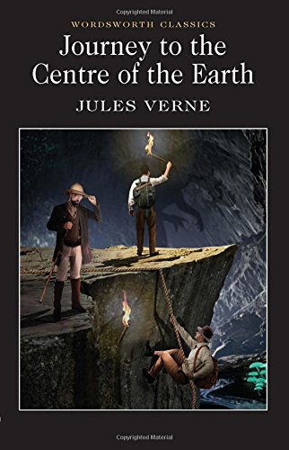 Journey to the Centre of the Earth (Wordsworth Classics)
