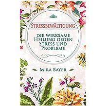 Stressbewältigung: die wirksame Heilung gegen Stress und Probleme