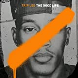 Songtexte von Trip Lee - The Good Life