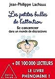 Les petites bulles de l'attention: Se concentrer dans un monde de distractions...