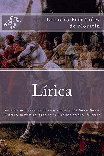 Lírica: La toma de Granada, Lección poética, Epístolas, Odas, Sonetos, Romances, Epigramas y composiciones diversas