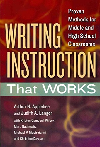 writing-instruction-that-works-proven-methods-for-middle-and-high-school-classrooms-by-arthur-n-appl