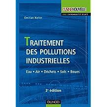 Traitement des pollutions industrielles - 2ème édition - Eau. Air. Déchets. Sols. Boues