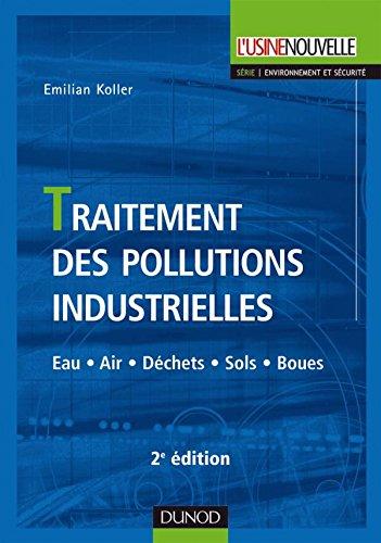 Traitement des pollutions industrielles - 2me dition - Eau. Air. Dchets. Sols. Boues
