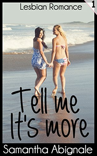 Lesbian Romance: Tell Me It's More (Vol. 1) (English Edition)