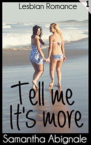 Lesbian Romance: Tell Me It's More (Vol. 1) (English Edition)