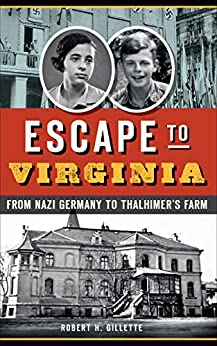 Escape To Virginia: From Nazi Germany To Thalhimer's Farm por Robert H. Gillette epub
