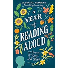 A Year of Reading Aloud: 52 poems to learn and love