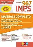 Concorso per 967 INPS consulenti protezione sociale. Manuale completo per la preparazione alla prima prova scritta. Con Contenuto digitale per download e accesso on line