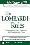 Lombardi Rules: 26 Lessons from Vince Lombardi - the Worlds Greatest Coach (The McGraw-Hill Professional Education Serie