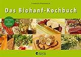 Das Biohanf-Kochbuch: Altes Korn neu entdeckt