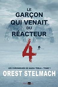 Le Garçon Qui Venait du Réacteur 4 par Orest Stelmach