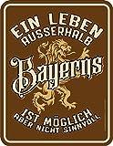 RAHMENLOS Original Blechschild für den Bayern Fan: EIN Leben ausserhalb Bayerns ist möglich, Aber Nicht sinnvoll
