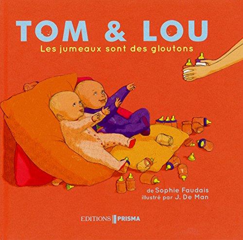 Les jumeaux sont des gloutons - Tom & Lou par Sophie Faudais