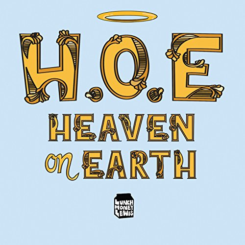 H.O.E. (Heaven on Earth)