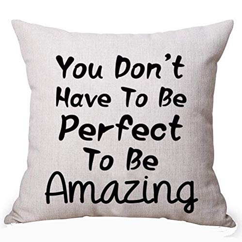 shengpeng Best Gift Idea Black Warm Funny Inspirational Sayings You Don't Have to Be Perfect to Be Amazing Cotton Linen Decorative Home Office Throw Pillow Case Cushion Cover Square 18 X 18 Inches