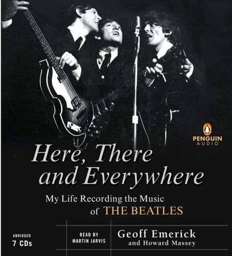 Here, There and Everywhere by Geoff Emerick (2006-03-16)