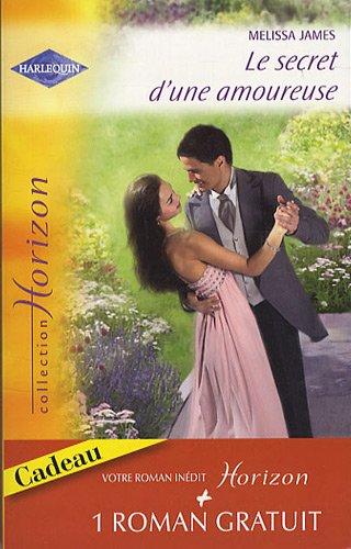 Le secret d'une amoureuse : Suivi de Une épouse parfaite