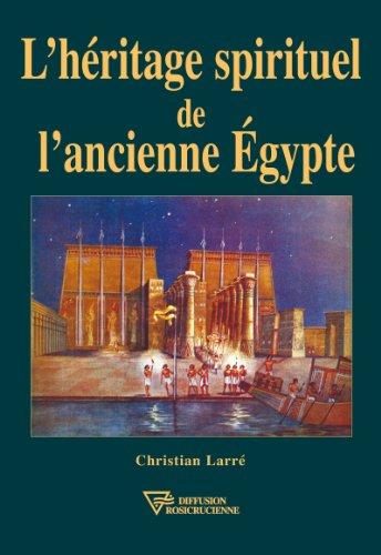 Lire un L'Héritage spirituel de l'ancienne Egypte pdf epub