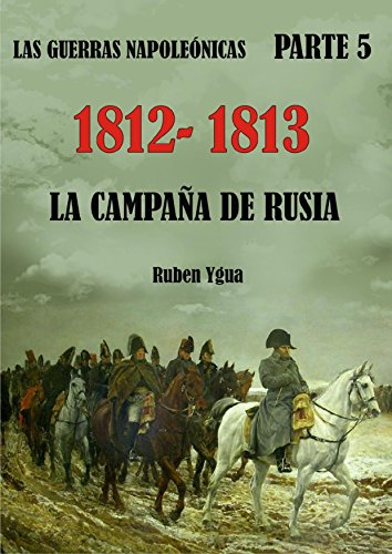 1812- 1813- LA CAMPAÑA DE RUSIA eBook: Ruben Ygua: Amazon.es ...