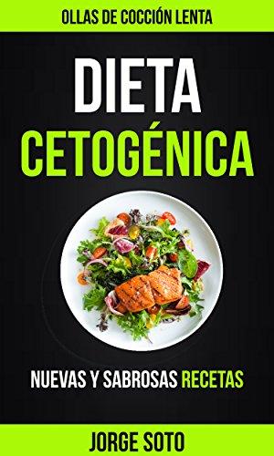 Dieta cetogénica: Ollas de cocción lenta (Nuevas y Sabrosas ...