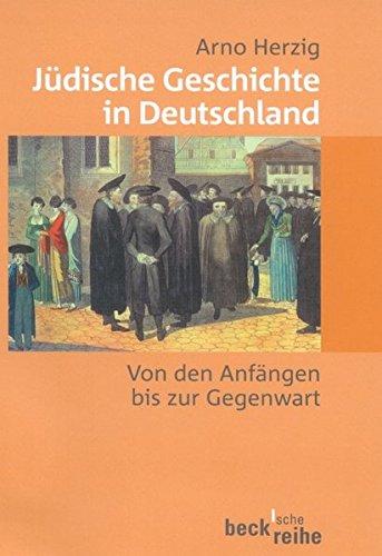 Jüdische Geschichte in Deutschland: Von den Anfängen bis zur Gegenwart (Beck'sche Reihe)