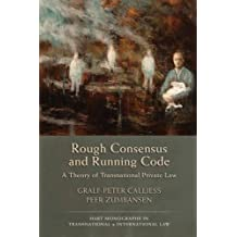 Rough Consensus and Running Code: A Theory of Transnational Private Law (Hart Monographs in Transnational and International Law)