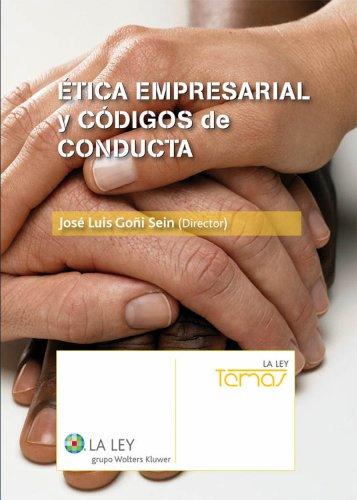 Ética empresarial y códigos de conducta (Temas La Ley) por José Luis Goñi Sein