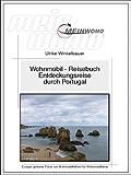 MeinWomo Reisebuch: Portugal - Entdeckungsreise durch Portugal: 5. überarbeitete und aktualisierte Auflage 2016