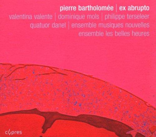 Pierre Bartholomée: Streichquartett / Fragments des belles heures / 13 Bagatellen für Klavier / Le rêve de diotime