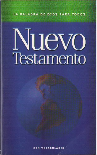 Todos De Palabra Dios Para (Nuevo Testamento (Spanish New Testament): La Palabra de Dios Para Todos (the Word of God for All))